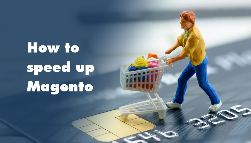 How to speed up Magento